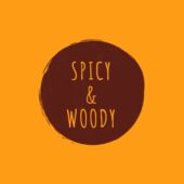 Spicy & Woody